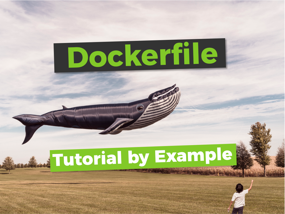 Dockerfile tutorial by example